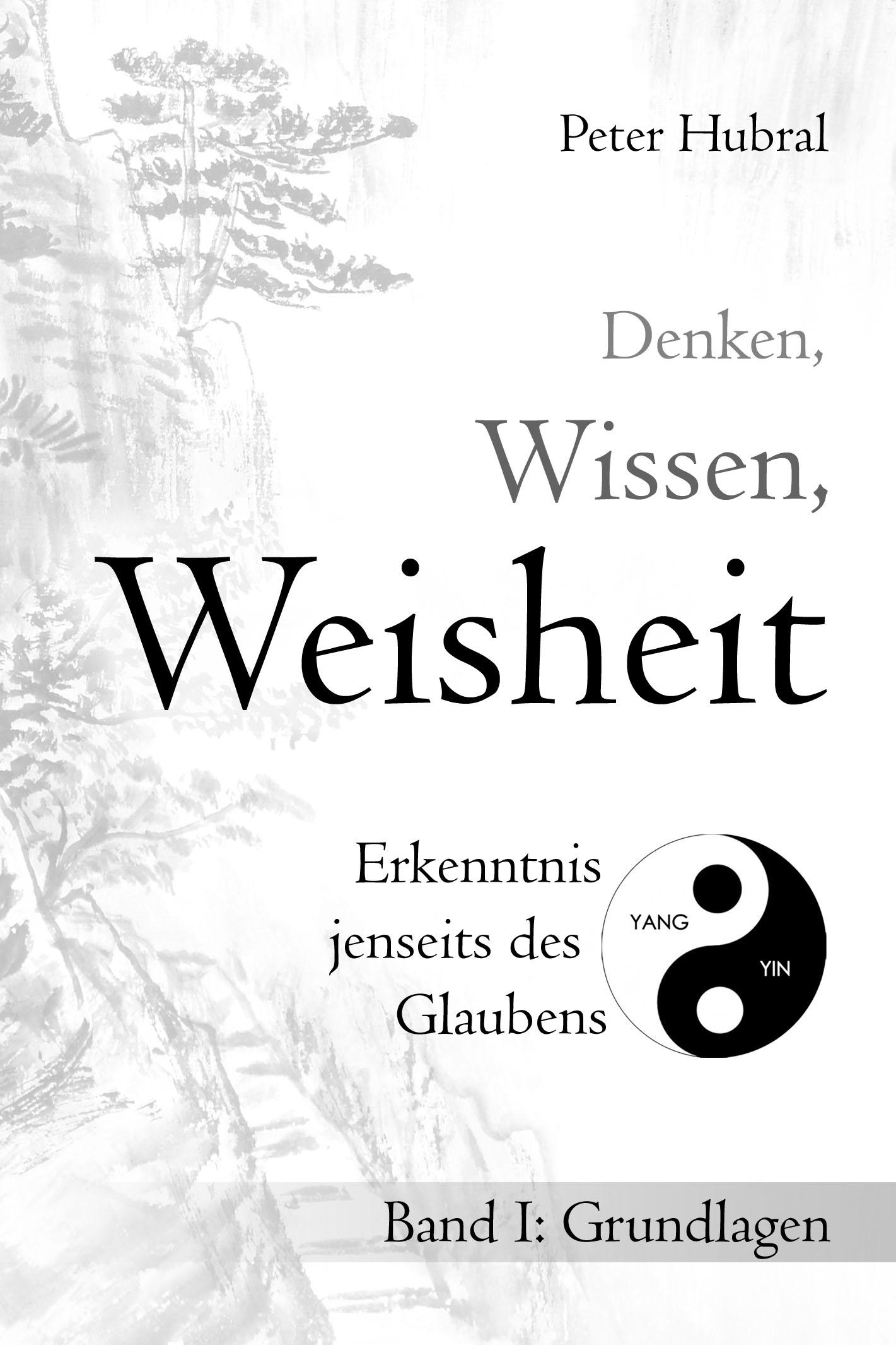 Denken, Wissen, Weisheit - Band I