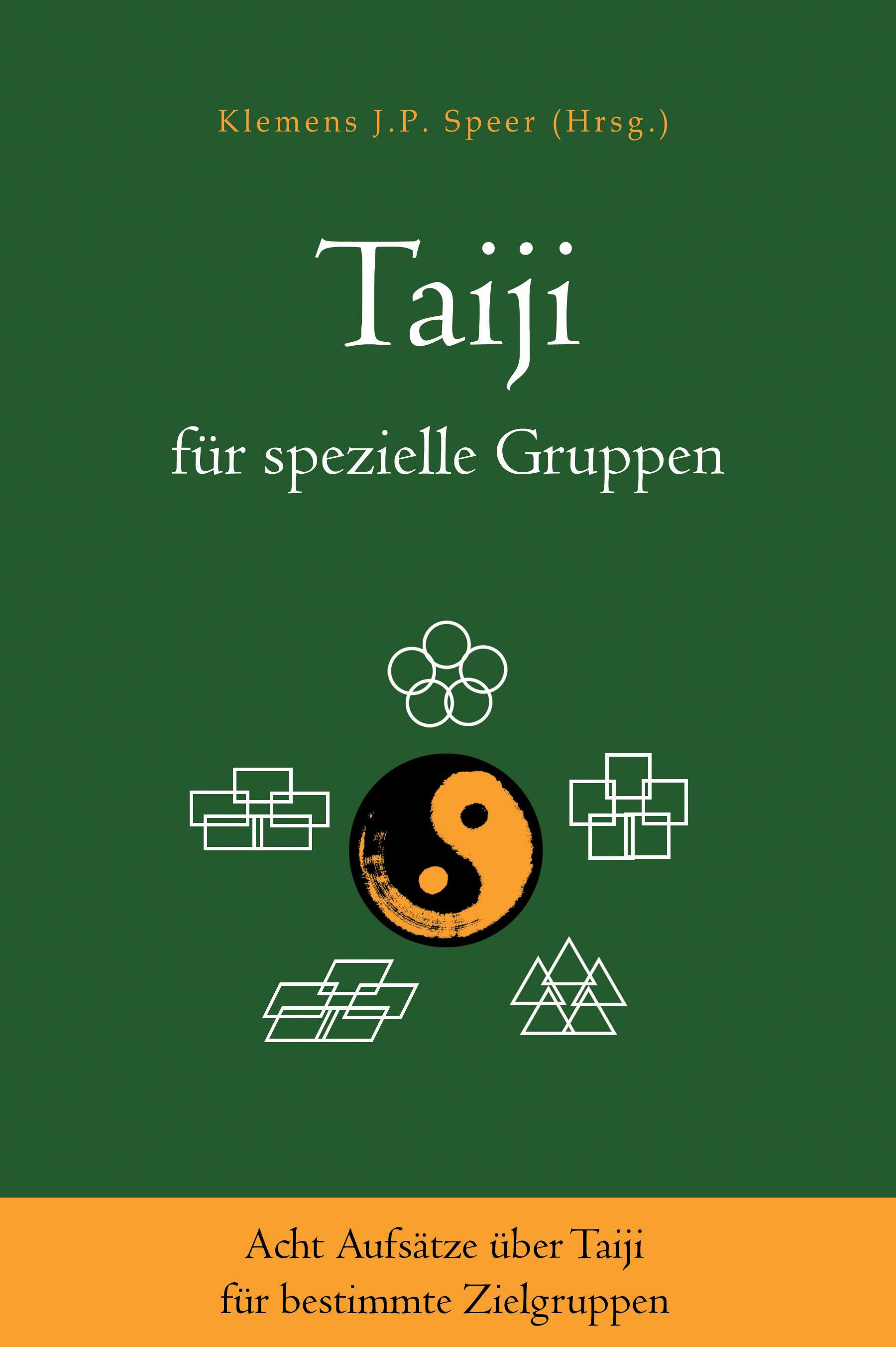 Taiji für spezielle Gruppen: Acht Aufsätze über Taiji für bestimmte Zielgruppen