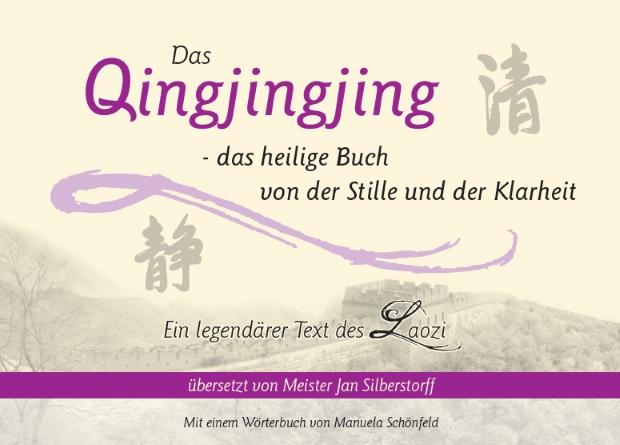 Das Qingjingjing - das heilige Buch von der Stille und der Klarheit