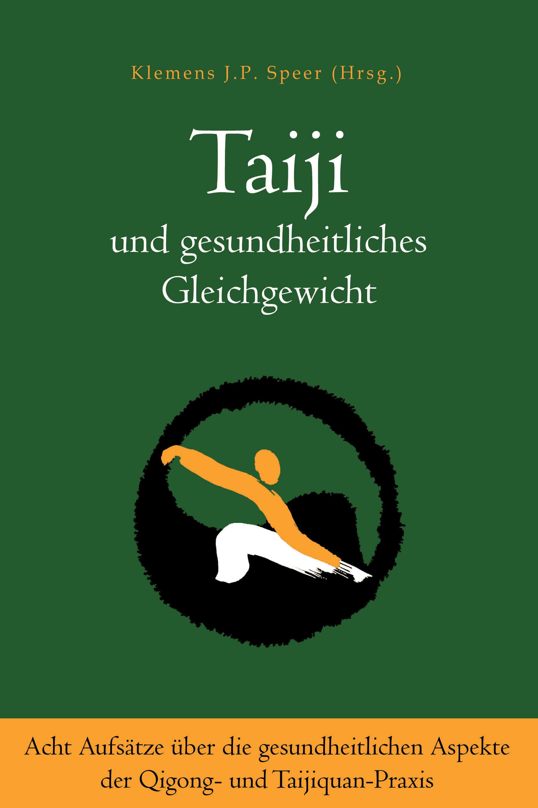 Taiji und gesundheitliches Gleichgewicht: Acht Aufsätze über die gesundheitlichen Aspekte der Qigong