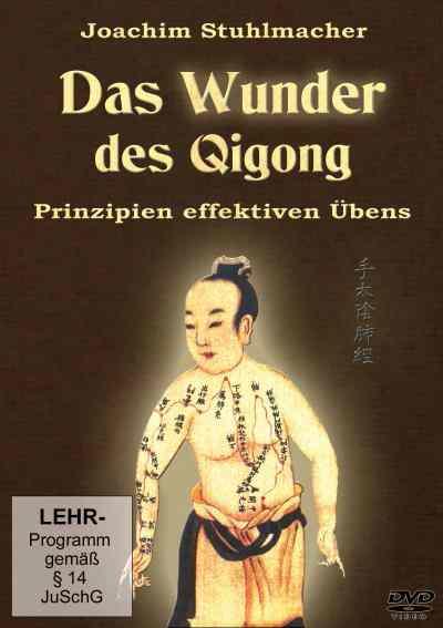Das Wunder des Qigong - Prinzipien effektiven Übens