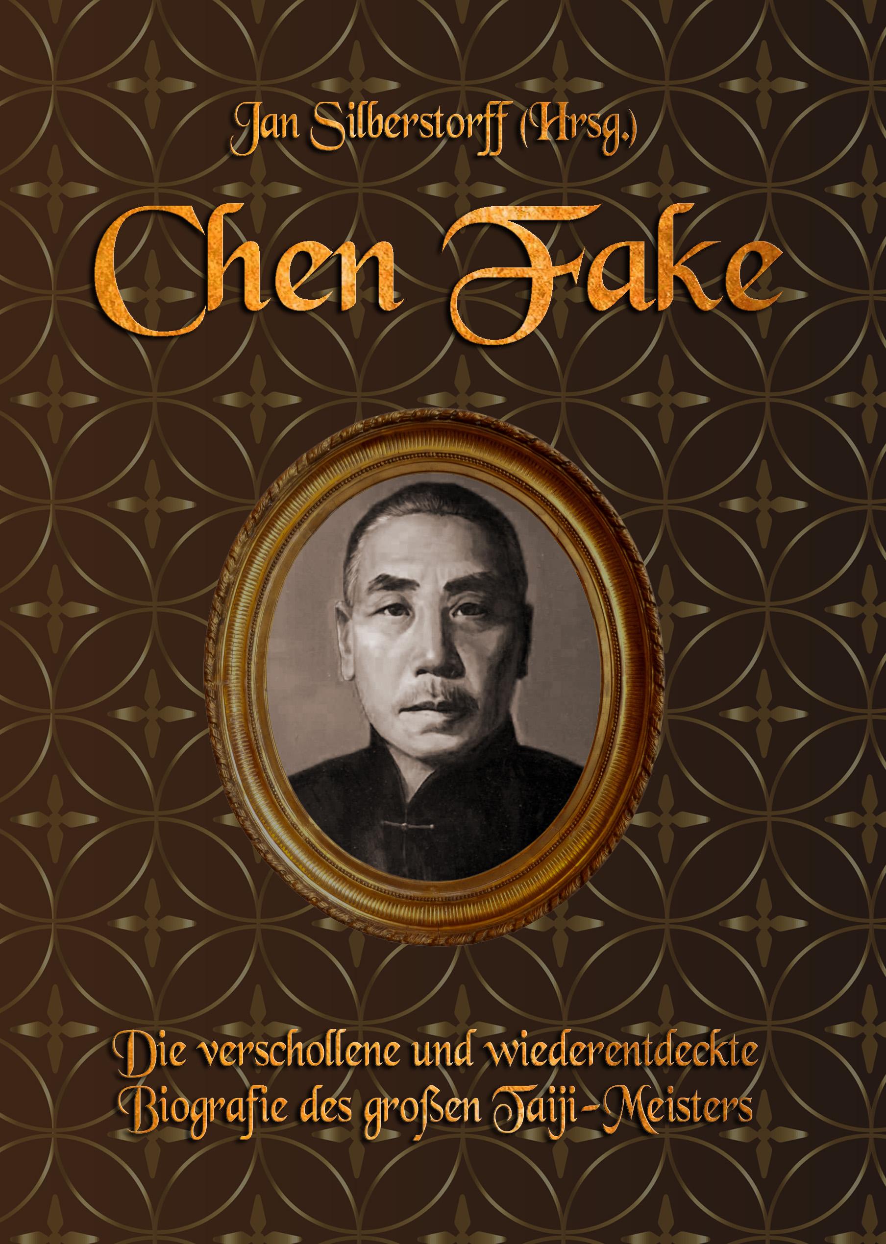 Chen Fake: Die verschollene und wiederentdeckte Biografie des großen Taiji-Meisters