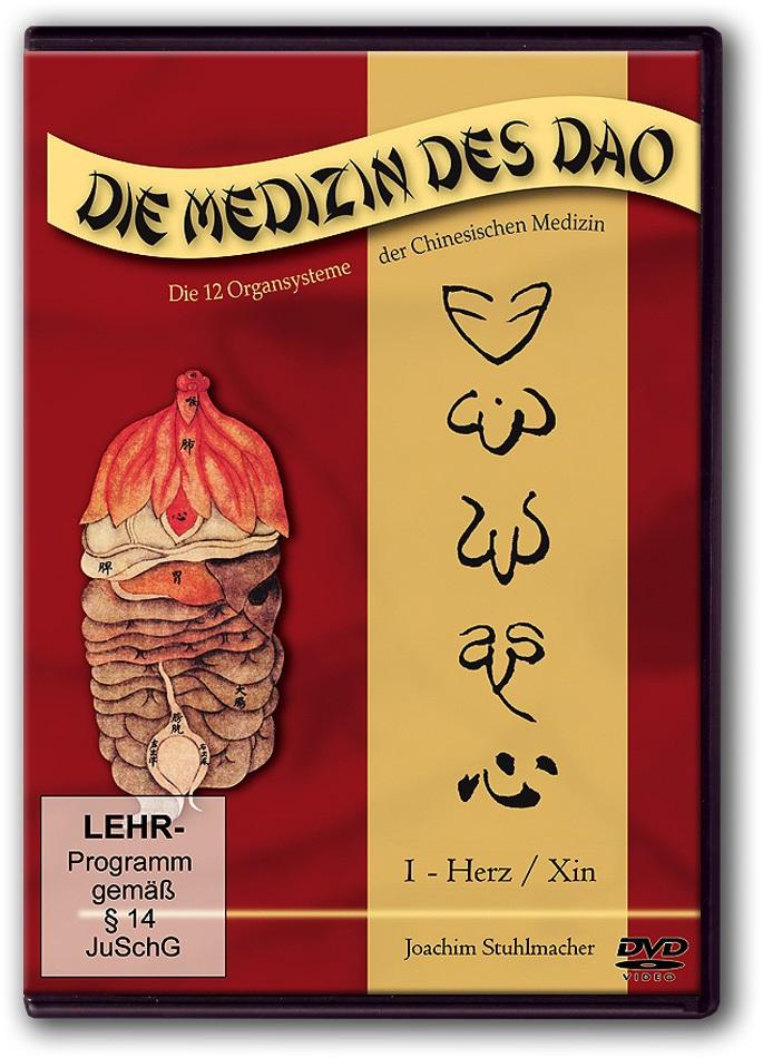 Die Medizin des Dao - Die 12 Organsysteme der Chinesischen Medizin - 1: Herz / Xin