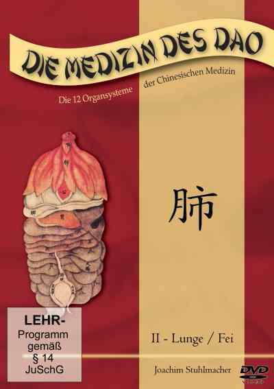 Die Medizin des Dao - Teil 2 / Lunge/Fei