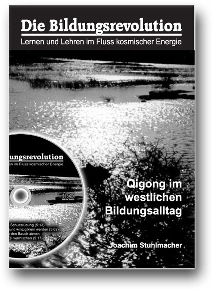 Die Bildungsrevolution - Qigong im westlichen Bildungsalltag (Mit CD)