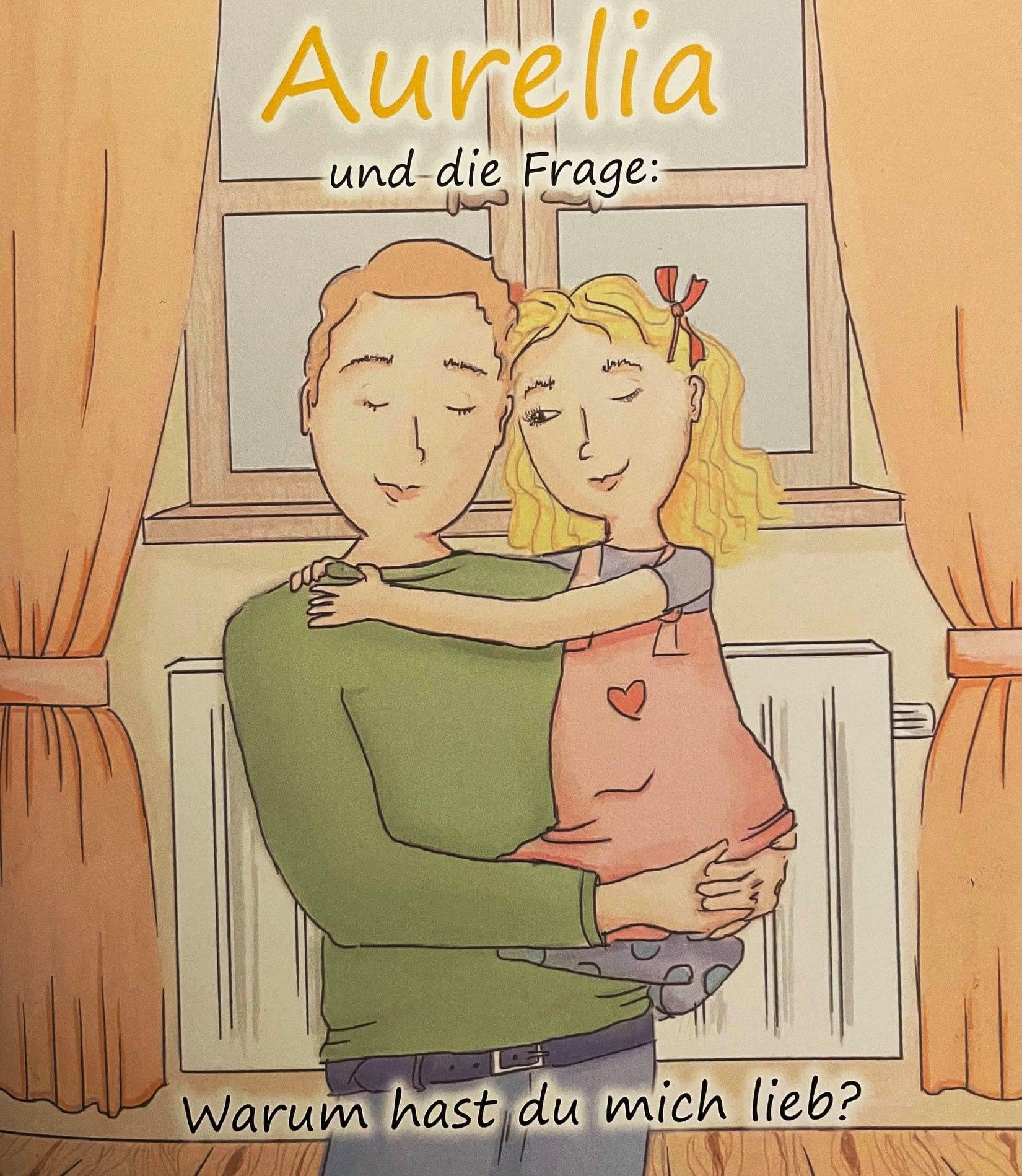 Aurelia und die Frage: Warum hast du mich lieb?