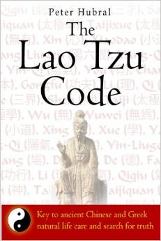 The Lao Tzu Code: Key to Ancient Chinese and Greek Natural Life Care and Search for Truth
