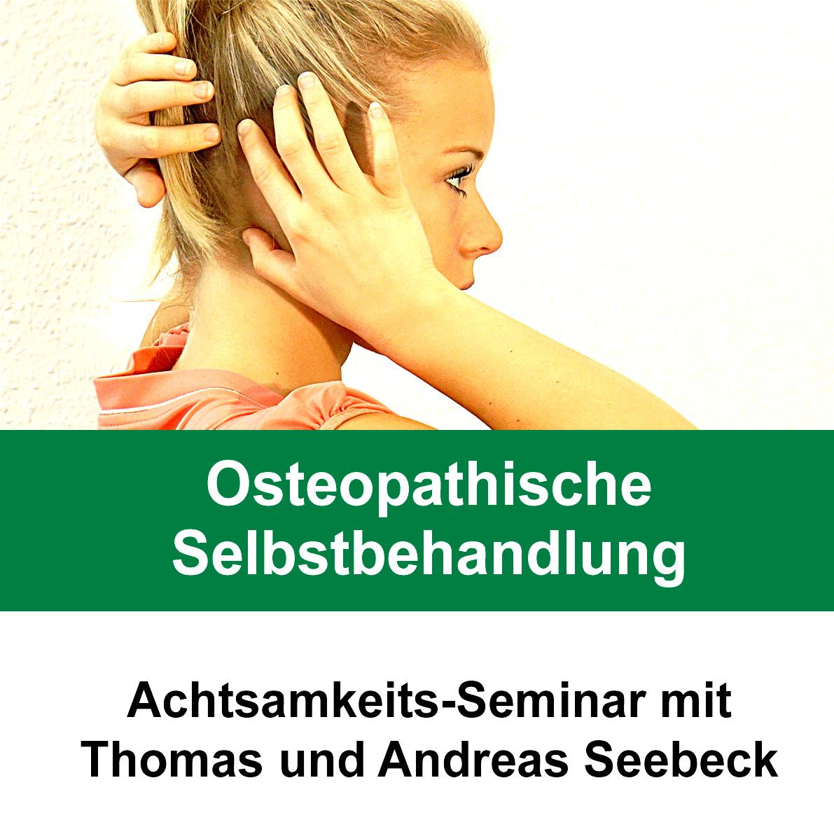 Seminar 'Achtsamkeit genießen' mit osteopathischer Selbstbehandlung 22.-24.04.2022