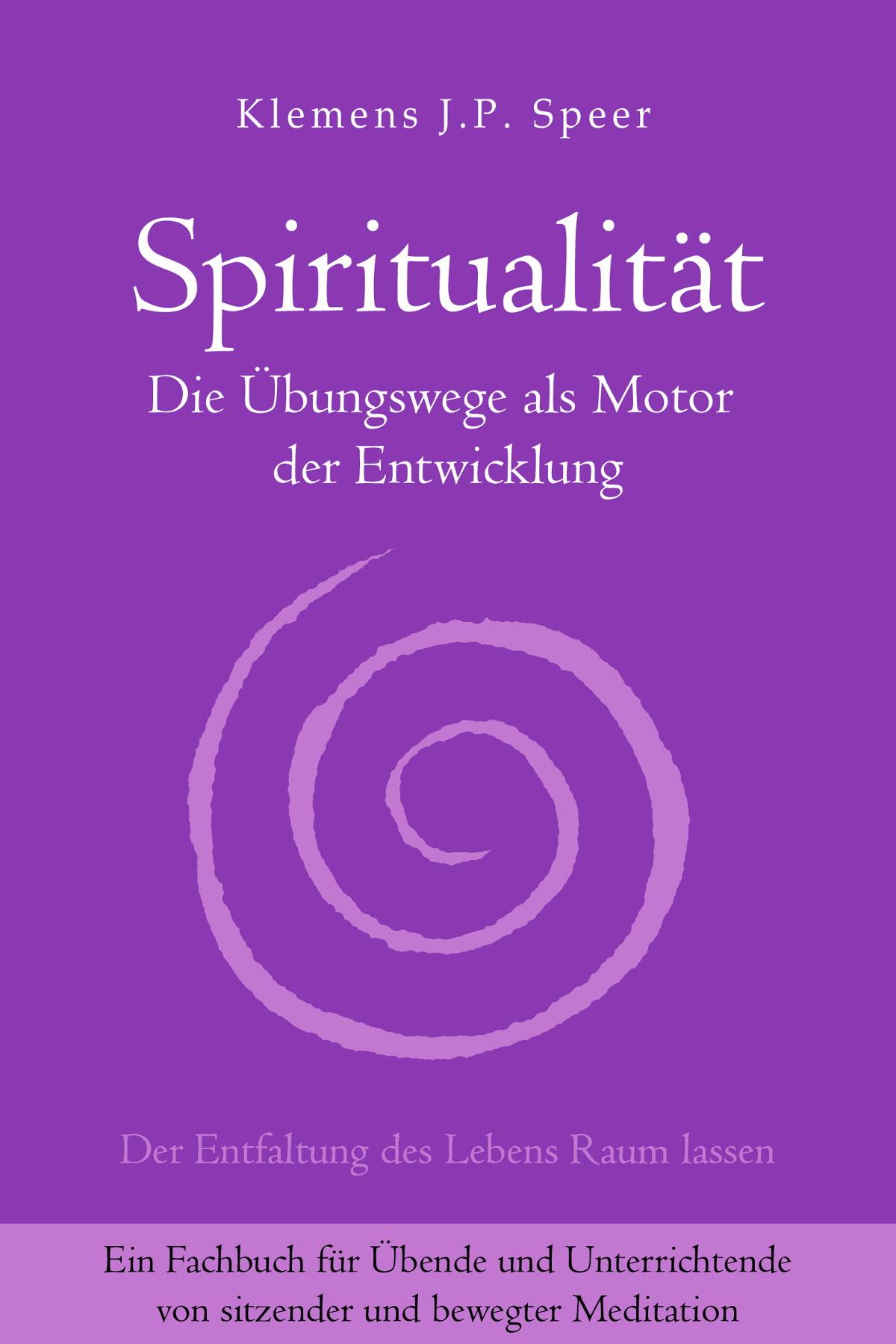 Spiritualität: Die Übungswege als Motor der Entwicklung