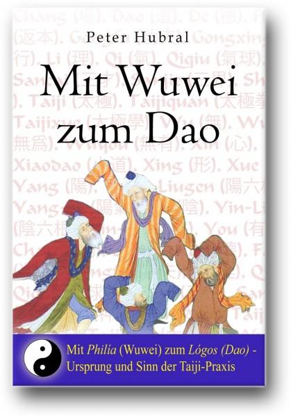 Mit Wuwei zum Dao