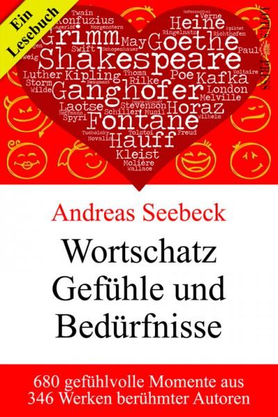 Wortschatz Gefühle und Bedürfnisse: 680 gefühlvolle Momente aus 346 Werken berühmter Autoren