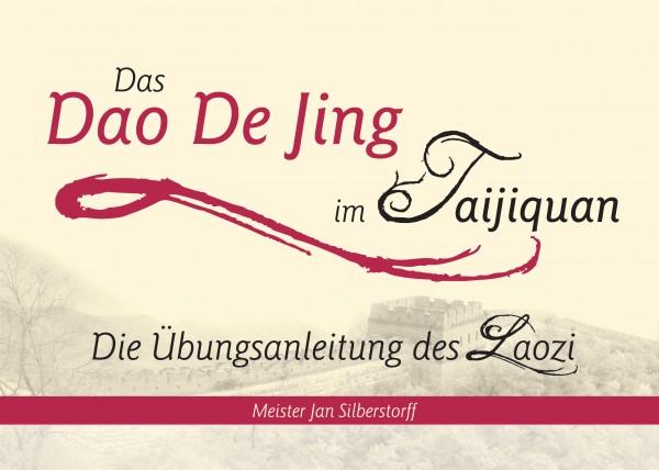 Das Dao De Jing im Taijiquan: Die Übungsanleitung des Laozi