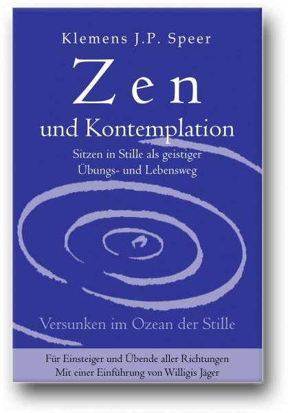 Zen und Kontemplation: Sitzen in Stille als geistiger Übungs- und Lebensweg