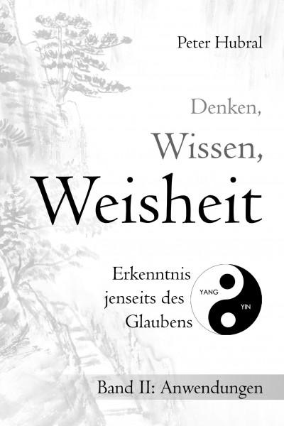 Denken, Wissen, Weisheit - Band II