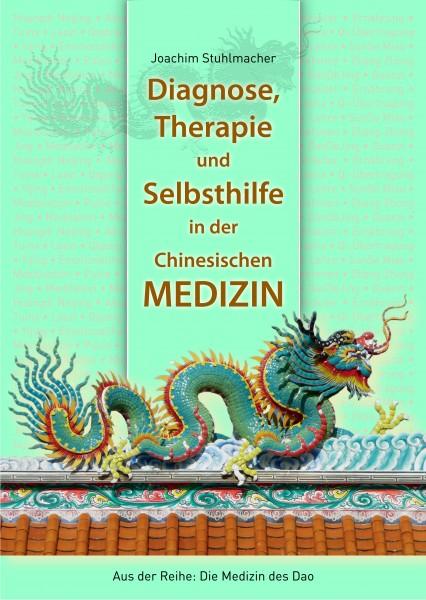 Diagnose, Therapie und Selbsthilfe in der Chinesischen Medizin