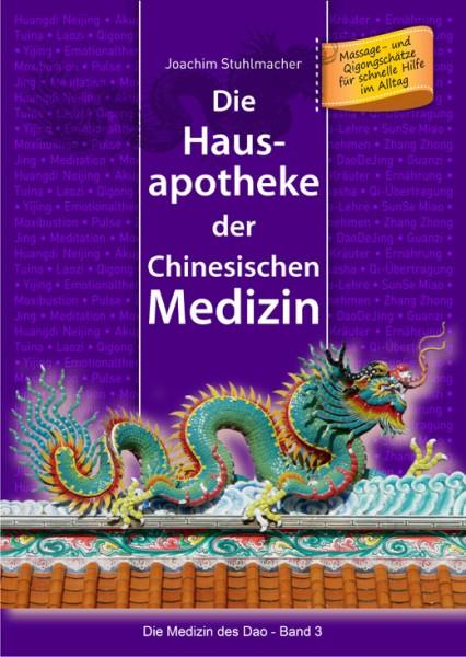 Die Hausapotheke der Chinesischen Medizin: Massage- und Qigongschätze für schnelle Hilfe im Alltag