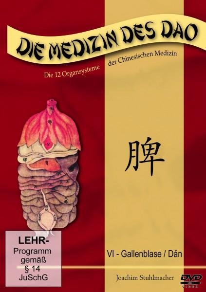 Die Medizin des Dao - Teil 6 / Gallenblase / Dǎn