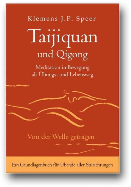 Taijiquan und Qigong: Meditation in Bewegung als Übungs- und Lebensweg