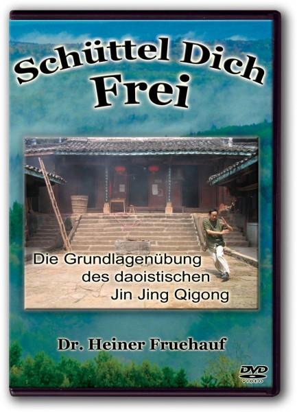 Schüttel Dich Frei - Die Grundlagenübung des daoistischen Jin Jing Qigong