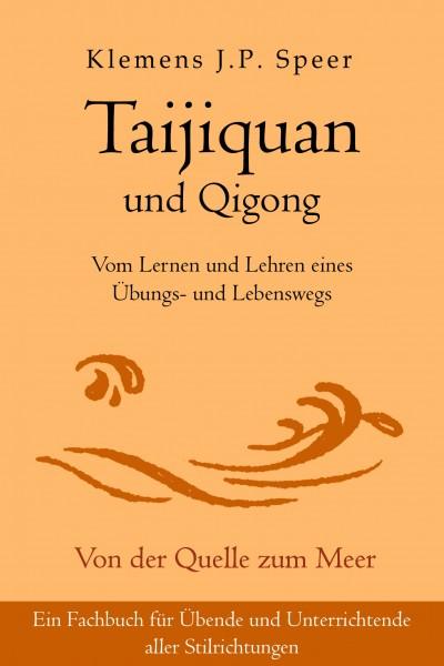 Taijiquan und Qigong: Vom Lernen und Lehren eines Übungs- und Lebenswegs