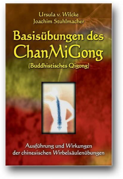 Basisübungen des ChanMiGong - Ausführung und Wirkungen der chinesischen Wirbelsäulenübungen