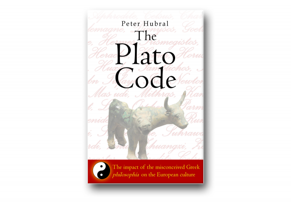 The Plato Code: The Impact of the Misconceived Greek Philosophia of the European Culture