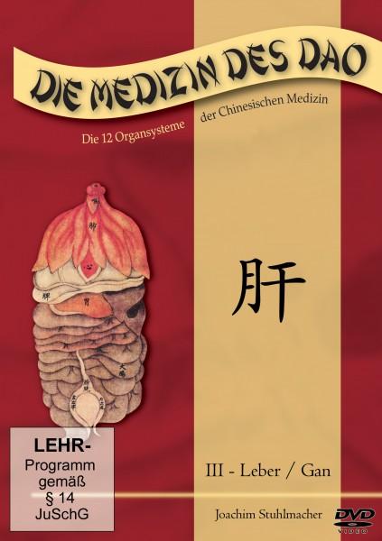 Die Medizin des Dao - Teil 3 / Leber/Gan