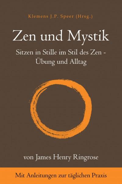 Zen und Mystik: Sitzen in Stille im Stil des Zen - Übung und Alltag